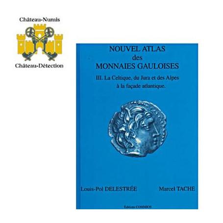 NOUVEL ATLAS DES MONNAIES GAULOISES TOME III,DU JURA ET DES ALPES